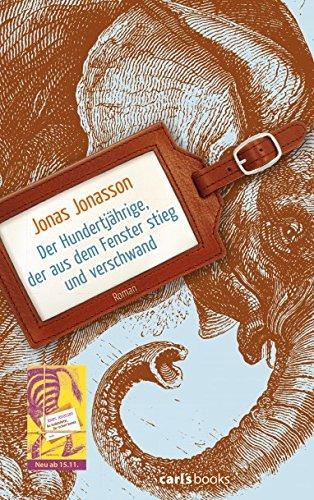 """Jonas Jonasson """"Der Hundertjährige, der aus dem Fenster stieg und verschwand"""""""